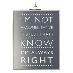 Parlane 'I'm Not Argumentative' Glass Hanging Sign (1980 ALL) ❤ liked on Polyvore featuring home, home decor, wall art, glass home decor, black and white wall art, typography wall art, word wall art and text signs