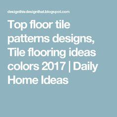 floor tile patterns designs and tile flooring ideas 2016, floor