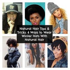 6 Ways to Wear Winter Hats With Natural Hair. A post for you ladies who are looking for cute ways to style your natural hair with hats during the winter.