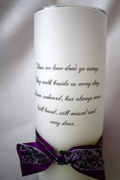 memorial candle quote! Definitely having a memorial table to honor my relatives that won't be able to physically be there, but will be watching from heaven!!