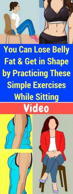 You Can Lose Belly Fat and Get in Shape by Practicing These Simple Exercises While Sitting – seeking habit