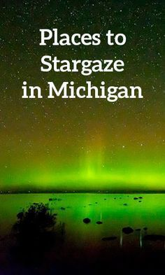 Places to Stargaze in Michigan Come to Lux Lounge in West Bloomfield, MI to relax with friends at a premiere hookah lounge in an upscale atmosphere! Call or visit for more information! Michigan Vacations, Michigan Travel, State Of Michigan, Northern Michigan, Camping Michigan, Midwest Vacations, Lake Michigan Vacation, Michigan Facts, Marquette Michigan