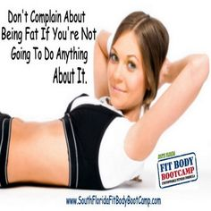 Excuses are a dime a dozen... if you mean it...DO IT!  (The Deerfield Beach Personal Trainer... South Florida Personal training gym for Margate, Coral Springs, Lighthouse Point, Pompano Beach, Boca Raton, Deerfield Beach Florida - http://www.southfloridafitbodybootcamp.com)