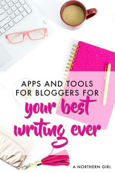 want to improve your writing? here are the tools and apps I use to make sure my writing is the best it can be.