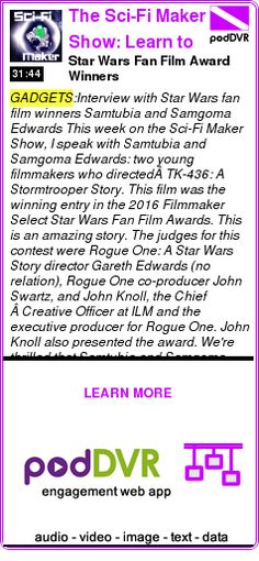 #GADGETS #PODCAST  The Sci-Fi Maker Show: Learn to create science fiction movies    Star Wars Fan Film Award Winners    LISTEN...  http://podDVR.COM/?c=16149feb-1dc9-90a4-eeeb-a8034671842d