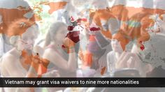 Vietnam is planning to include at least 9 other countries including India under its visa-waiver programme.
