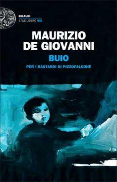 Maurizio de Giovanni, Buio, Stile Libero Big - DISPONIBILE ANCHE IN E-BOOK