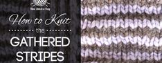 How to Knit the Gathered Stripes