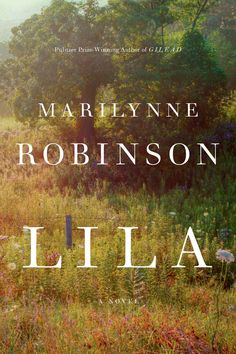 Lila by Marilynne Robinson ~ John Ames and other characters Robinson fans will remember from her acclaimed works Gilead and Home are revisited in Lila. Lila comes from a troubled childhood, but her pain is alleviated when she marries a kind minister. Robinson's deft prose-writing skills and illuminating defense of faith make her a truly unique voice.