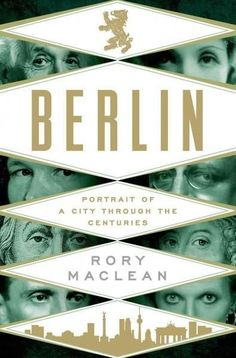 c6acd21fa2 Berlin  Portrait of a City Through the Centuries
