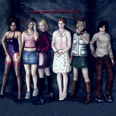 The girls of silent hill Left to right- cynthia velasquez, eileen galvin, maria, Mary sunderland, heather mason, angela orosco