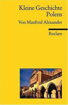Kleine Geschichte Polens: Amazon.de: Manfred Alexander: Bücher
