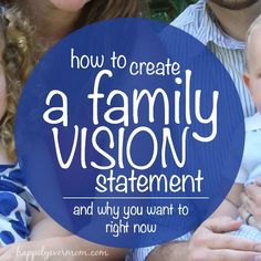 making a family vision statement.  You'll want to read about this one.