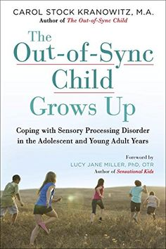 Review of The Out-of-Sync Child Grows Up has information and advice for tweens, teens, and young adults living with Sensory Processing Disorder, and their parents.