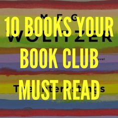 10 Books Your Book Club Must Read!