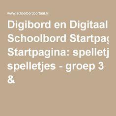 Digibord en Digitaal Schoolbord Startpagina: spelletjes - groep 3 & 4