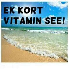 Kort Vitamien see Afrikaans Quotes, Pretoria, New Perspective, South Africa, Vitamins, Humor, Beach, Water, Life