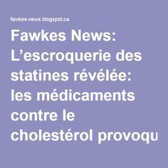 Fawkes News: L'escroquerie des statines révélée: les médicaments contre le cholestérol provoquent un vieillissement rapide, des lésions cérébrales et le diabète
