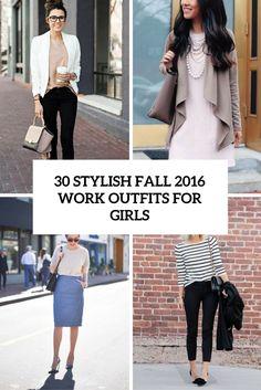 30 Stylish Fall 2016 Work Outfits For Girls - Styleoholic