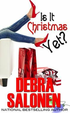 Is It Christmas Yet? by Debra Salonen, http://www.amazon.com/dp/B00GXV9772/ref=cm_sw_r_pi_dp_lj7Tsb0BTNPWH