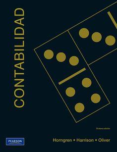 CONTABILIDAD 8ED Autor: Charles T. Horngren   Editorial: Pearson  Edición: 8 ISBN: 9786074426960 ISBN ebook: 9786074426977 Páginas: 896 Área: Economia y Empresa Sección: Contabilidad