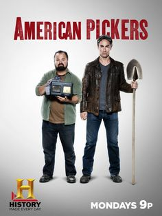 American Pickers! Finding junk and turning it to treasure! Man there are so many times I see things that I have thrown away!