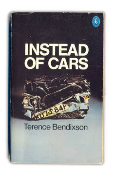 Instead of Cars by Terence Bendixson. 1977.