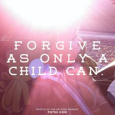 Forgive and be forgiven