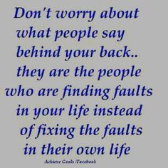 it is just so easy to find fault in others that way they don't have to think about their own lives. we all have a few of these people in our lives, and un fortunetly its not that easy to get rid of them! Words Quotes, Wise Words, Me Quotes, Funny Quotes, Abuse Quotes, Random Quotes, Happy Quotes, Bible Quotes, Bible Verses
