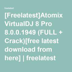 [Freelatest]Atomix VirtualDJ 8 Pro 8.0.0.1949 (FULL + Crack)[free latest download from here]   freelatest