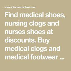 Find medical shoes, nursing clogs and nurses shoes at discounts. Buy medical clogs and medical footwear today at Uniform Advantage.