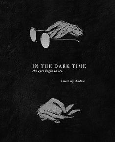 In the dark time the eyes begin to see /Black reaper kaneki Sad Anime Quotes, Manga Quotes, Black Reaper Kaneki, Tokyo Ghoul Quotes, Arte Dark Souls, Dark Quotes, Dark Anime, Badass Quotes, Attack On Titan