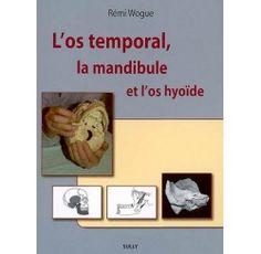 WOGUE R. L'OS TEMPORAL, LA MANDIBULE ET L'OS HYOÏDE. VANNES CEDEX: SULLY; 2009. http://www.editions-sully.com/default.asp?u=/livre.asp?idL=115
