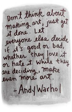 Inspirational Quotes To Get You Through The Week While I have mixed feelings in regards to Andy Warhol this is one of my favorite quotes.While I have mixed feelings in regards to Andy Warhol this is one of my favorite quotes. Great Quotes, Me Quotes, Inspirational Quotes, Quotes On Art, Art Sayings, Painting Quotes, Wisdom Quotes, Motivational Quotes, Make Art