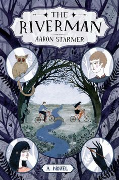 The Riverman by Aaron Starmer (cover by Yelena Bryksenkova).