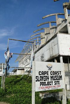 Abandoned Project Site of Cape Coast Slavery Museum - Cape Coast - Ghana by Adam Jones, Ph.D. - Global Photo Archive, via Flickr