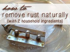 How to Remove Rust Naturally and Safely (with only 2 ingredients), via SustainableBabySteps.com