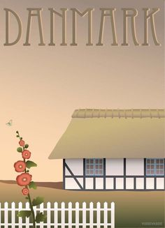 Denmark poster with the farmhouse. Hygge, Copenhagen Design, Tourism Poster, House Drawing, Graphic Design Print, Scandinavian Home, Vintage Travel Posters, Adventure Is Out There, Pictures Images