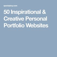 50 Inspirational & Creative Personal Portfolio Websites