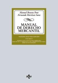 Manual de Derecho Mercantil. Volumen I, Introducción y estatuto del empresario. Derecho de la competencia y de la propiedad industrial. Derecho de sociedades