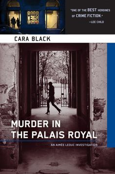 """Murder in the Palais Royal"" by Cara Black - set at Palais Royal in Paris, Île-de-France"