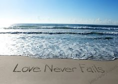 http://www.etsy.com/listing/124945241/love-never-fails-sand-writing  Love Never Fails... 1 Corinthians 13:8  I am fortunate enough to live along the East Coast where I can visit the Atlantic Ocean any day of the week! This photograph was taken at Wrightsville Beach, North Carolina in the summer of 2012.
