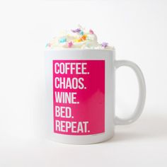 This is pretty much your day, every day: Coffee. Chaos. Wine. Bed. Repeat. Right? Whether you have kids, dogs, a job, or none of the above, chances are what happens between the coffee and the wine is
