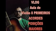 VLOG Aula de Violão 8 PRIMEIROS ACORDES(POSIÇÕES MAIORES) Vlog, 1, Movie Posters, Movies, Fictional Characters, Acoustic Guitar Lessons, Wake Up, Getting To Know, It Works