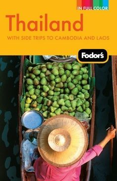 Fodor's Thailand: With Side Trips to Cambodia & Laos.  Forthcoming print nonfiction