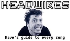 Headwires: Dave Grohl's Guide To Every Song ::: FooArchive.com
