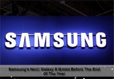 Samsung will soon be unveil a new budget typed Android yet powerful smartphone called Samsung Galaxy S III mini and it was said that it will be coming out or at least announced before the end of this year. The new smartphone will sport a 5MP camera with a 4-inch screen display device.