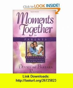 Moments Together for Parents For Drawing Near to God and One Another (9780830732494) Dennis Rainey, Barbara Rainey , ISBN-10: 0830732497  , ISBN-13: 978-0830732494 ,  , tutorials , pdf , ebook , torrent , downloads , rapidshare , filesonic , hotfile , megaupload , fileserve