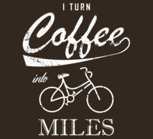 I Turn Coffee Into Miles by esskay