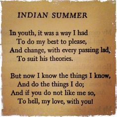 Indian Summer by Dorothy Parker Dorothy Parker, Great Quotes, Awesome Quotes, Summer Quotes, Don't Like Me, Indian Summer, Poems, Blessings, Literature